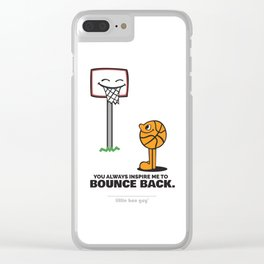You Always Inspire Me to Bounce Back. Clear iPhone Case