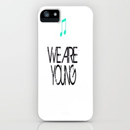 we are young iPhone Case