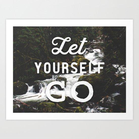 Let Yourself Go Art Print