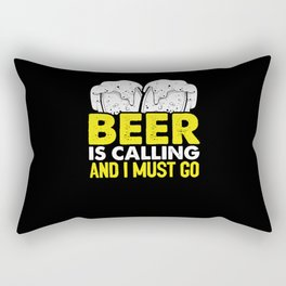 Beer is calling and I must go Rectangular Pillow