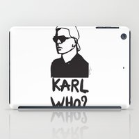 karl iPad Cases featuring Karl who? by Muneera B