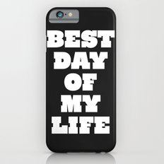 Best Day Of Your Life iPhone 6s Slim Case