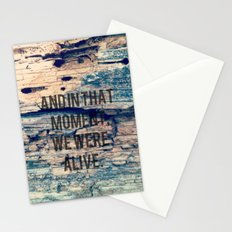 And In That Moment, We Were Alive Stationery Cards