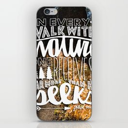 Hand Lettered Walk With Nature John Muir Quote iPhone Skin