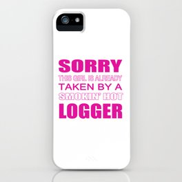 Taken By A Logger iPhone Case