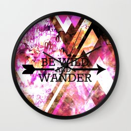 BE WILD AND WANDER Bold Colorful Wanderlust Hipster Explore Nature Typography Abstract Art Painting Wall Clock