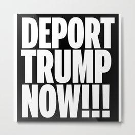 Deport Trump Metal Print