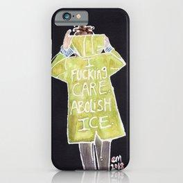I FUCKING CARE, ABOLISH ICE. iPhone Case