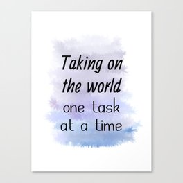 Taking On The World One Task At A Time (black, blue, violet) Canvas Print