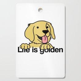 Life is golden Retriever Dog Puppy Doggie Present Cutting Board