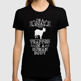 I'm a Goat Trapped in a Human Body Animal Lover T-Shirt T-shirt