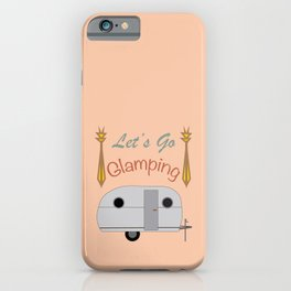 Let's Go Glamping Happy Camper Art iPhone Case