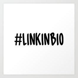 Link In Bio #1 Art Print