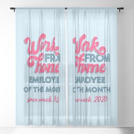 Work From Home Employee of The Month Since March 2020 III Sheer Curtain