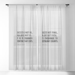 Success is not final, Sheer Curtain