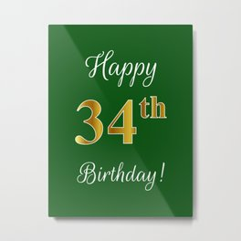 """Elegant """"Happy 34th Birthday!"""" With Faux/Imitation Gold-Inspired Color Pattern Number (on Green) Metal Print"""