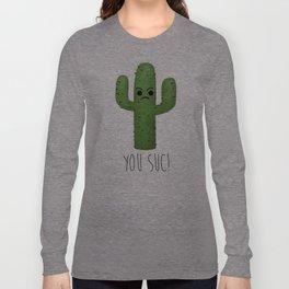 You Suc! Long Sleeve T-shirt