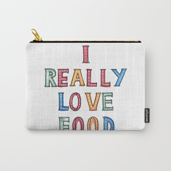 I really love food Carry-All Pouch