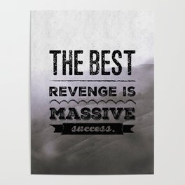 The best revenge is massive sucess Poster