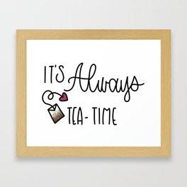It's Always Tea Time Framed Art Print