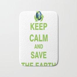 Keep Calm and Save The Earth Bath Mat