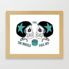 Til the Wheels Fall Off Framed Art Print