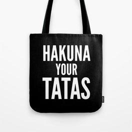 Hakuna Your Tatas (Black & White) - Calm Your Tits Tote Bag