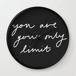 You are Your Only Limit Wall Clock