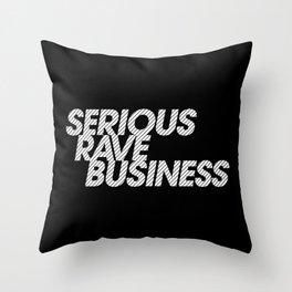 Serious Rave Business Throw Pillow