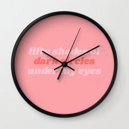 fifty shades of dark circles Wall Clock