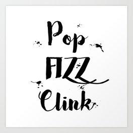 Black & White Pop Fizz Clink Art Print