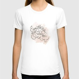 Everything will work out T-shirt
