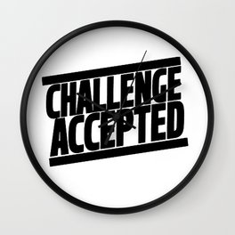 CHALLENGE ACCEPTED Wall Clock