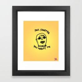 Paul Shaffer You Terrify Me Framed Art Print