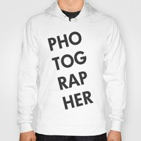 photographer Hoodies featuring Photographer by Rothko
