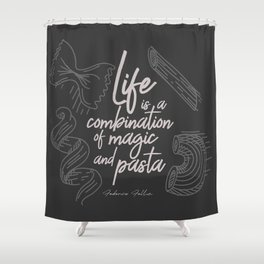 Federico Fellini on life, magic and pasta, inspirational quote, funny sentence, kitchen wall decor Shower Curtain