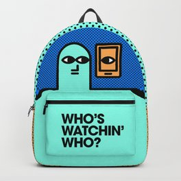 Who's Watchin' Who? Backpack