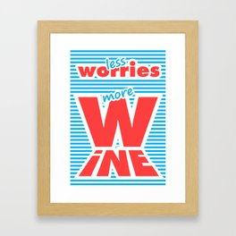 Less Worries, More Wine Framed Art Print