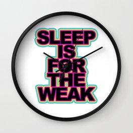 SLEEP IS FOR THE WEAK - Black Wall Clock