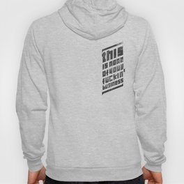 this is none of your f****n business Hoody