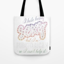 Hate being Sexy I'm Puerto Rican So I Can't Help It Tote Bag
