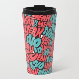 Yeah, no. Travel Mug