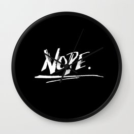 Nope Print. Wall Clock
