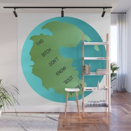 This Bitch Don't Know 'Bout Pangea Wall Mural