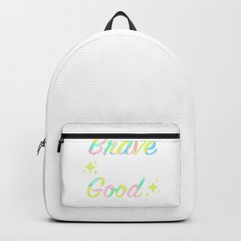 Brave Looks Good on You, Positive Quote Gift Backpack