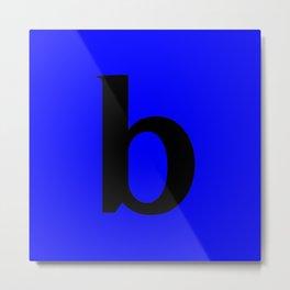 b (BLACK & BLUE LETTERS) Metal Print