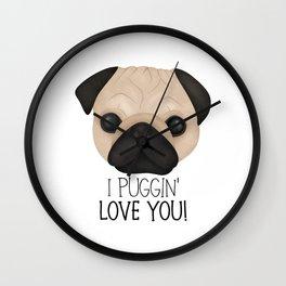 I Puggin' Love You! Wall Clock