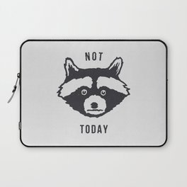 Not Today Laptop Sleeve