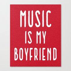 Music Is Boyfriend Quote Canvas Print