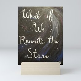 What if We Rewrite the Stars Mini Art Print